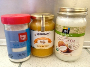 sea salt, raw honey and coconut oil